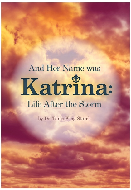 """Book cover of storm clouds and book title and author: """"And Her Name Was Katrina: Life After The Storm"""" - by Dr. Tanis King Starck."""