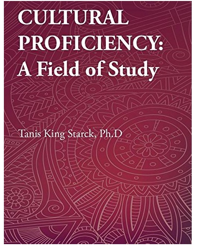 """Book cover: """"Cultural Proficiency: A Field of Study"""" - by Dr. Tanis King Starck."""