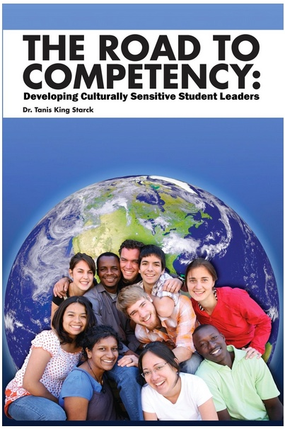 """Book cover: """"The Road to Competency: Developing Culturally Sensitive Student Leaders"""" by Dr. Tanis King Starck with globe and group of smiling interracial students."""